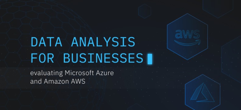 Data Analysis for Businesses: Evaluating Microsoft Azure and Amazon AWS, the Top Cloud Platforms