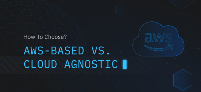 AWS-based Versus Cloud Agnostic Data Analytics Architecture: Which One is Suited to You?