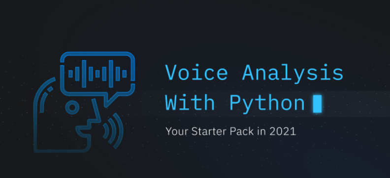 Voice Analysis with Python: Your Starter Pack to Create a Voice Assistant