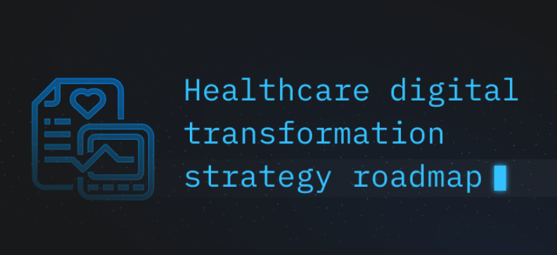 How to Build New Technologies in Your Healthcare Organization: a Roadmap