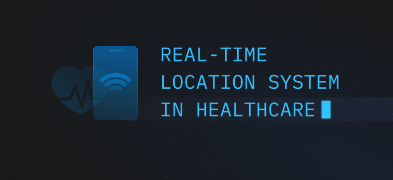 Real-time Location System in Healthcare: Benefits and Examples