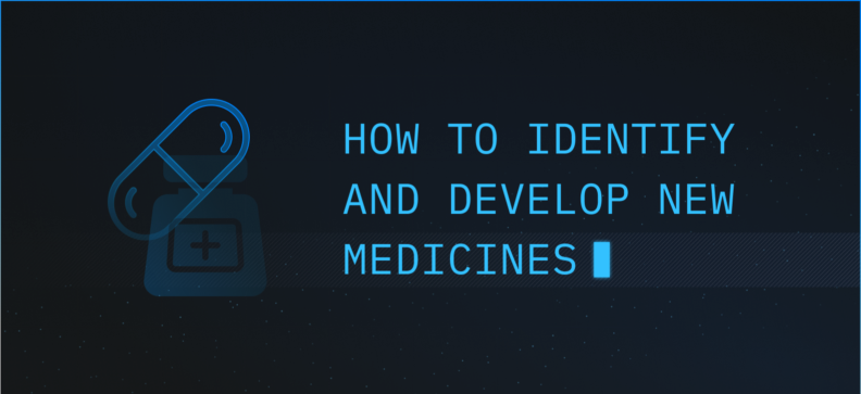 How to Identify and Develop New Medicines: Things You Need to Know