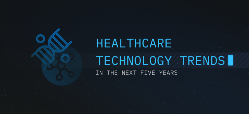 Healthcare Technology Trends in the Next Five Years